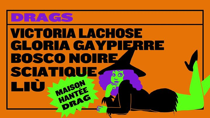 巴黎Gang Coquette : Halloqueen à la Folie2019年11月31日,23:00(男同性恋 俱乐部/夜总会)