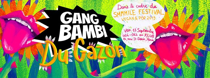 Gang Bambi du Gazon + Smmmile Vegan Pop Festival - Le Klub in Paris le Fri, September 13, 2019 from 11:55 pm to 06:00 am (Clubbing Gay)