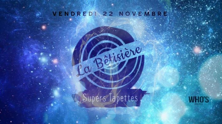 La Bêtisière : Supers Tapettes in Paris le Fri, November 22, 2019 from 08:00 pm to 04:00 am (After-Work Gay, Lesbian)