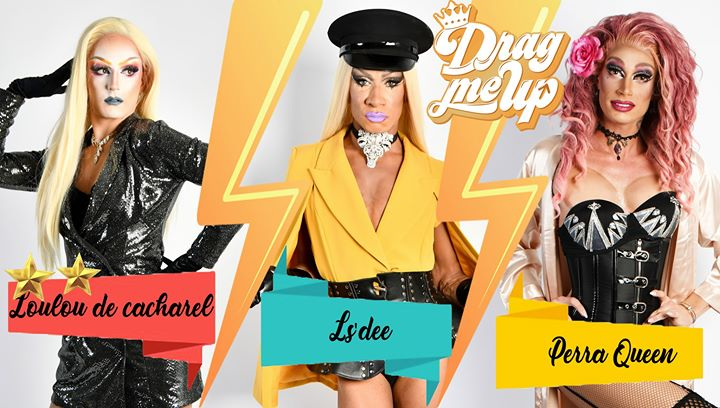 巴黎Drag Me Up Saison 2 - Be my valentine2020年 8月23日,20:00(男同性恋, 女同性恋 下班后的活动)