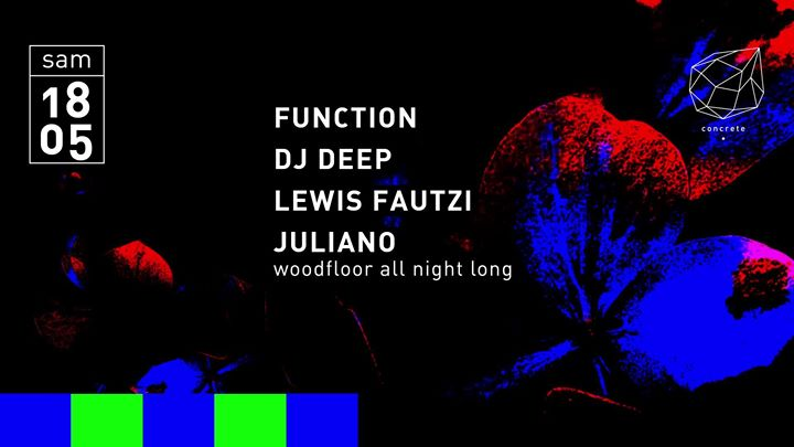 Concrete: Function, DJ Deep, Lewis Fautzi, Juliano em Paris le sáb, 18 maio 2019 23:00-09:30 (Clubbing Gay Friendly)