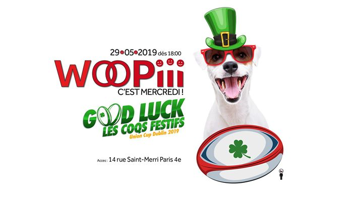 Woopiii, c'est mercredi ! Vive le Rugby ! Vive l'Irlande ! in Paris le Wed, May 29, 2019 from 06:00 pm to 04:00 am (After-Work Gay)