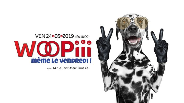 Woopiii, même le vendredi ! à Paris le ven. 24 mai 2019 de 18h00 à 03h00 (After-Work Gay)