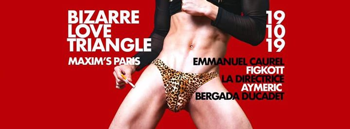 Bizarre Love Triangle #BLT in Paris le Sat, October 19, 2019 from 11:30 pm to 06:00 am (Clubbing Gay)