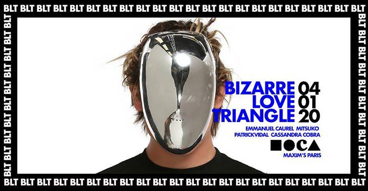 巴黎Bizarre Love Triangle #BLT2020年11月 4日,23:30(男同性恋 俱乐部/夜总会)