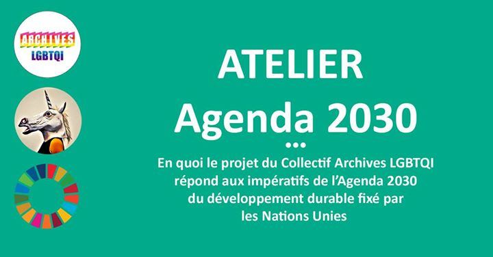 Centre d'Archives et Agenda2030 in Paris le Tue, April 23, 2019 from 05:00 pm to 07:00 pm (Workshop Gay, Lesbian, Trans, Bi)