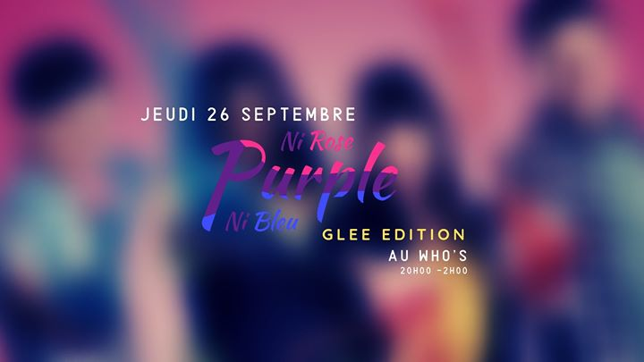 巴黎Purple GLEE édition2019年 8月26日,20:00(男同性恋, 女同性恋 下班后的活动)
