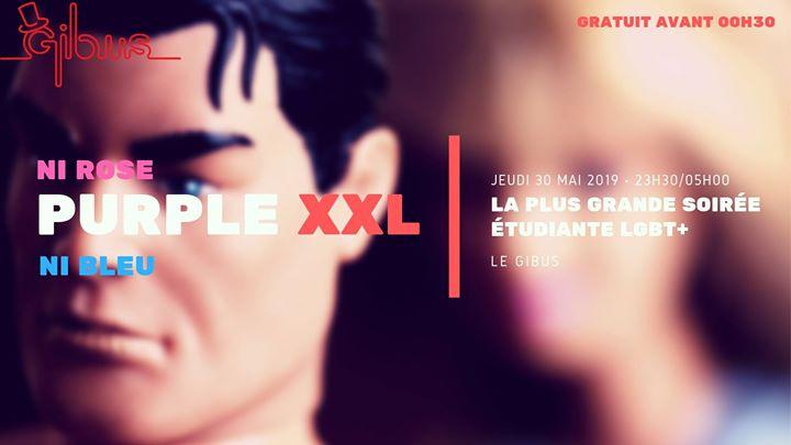 巴黎Purple XXL : La plus grande soirée étudiante LGBT+2019年11月30日,23:30(男同性恋, 女同性恋 俱乐部/夜总会)