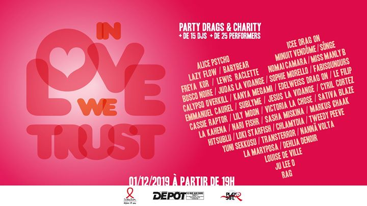 In Love We Trust - Party, Drags & Charity ! a Parigi le dom  1 dicembre 2019 19:00-03:00 (Clubbing Gay)