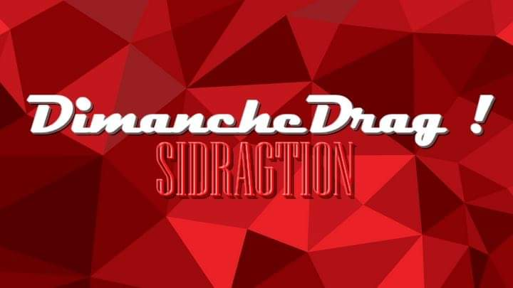 DimancheDrag spécial Sidragtion - 1er décembre in Paris le Sun, December  1, 2019 from 06:00 pm to 11:30 pm (After-Work Gay, Trans, Bi)