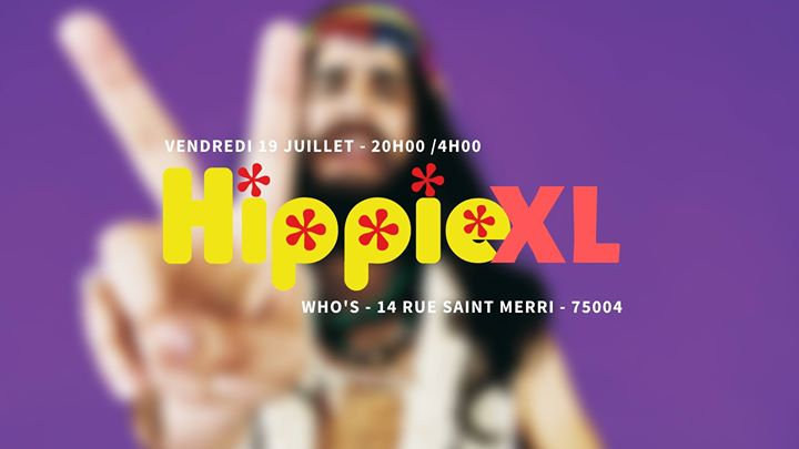 Hippie XL in Paris le Fri, July 19, 2019 from 08:00 pm to 04:00 am (Clubbing Gay)