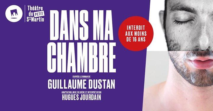 Petit Saint-Martin | Dans ma chambre de Guillaume Dustan in Paris le Sun, June 23, 2019 from 06:00 pm to 07:15 pm (Theater Gay Friendly)