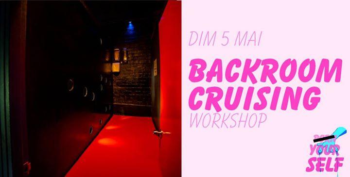 巴黎Workshop : Backroom Cruising2019年 2月 5日,14:00(女同性恋 作坊)