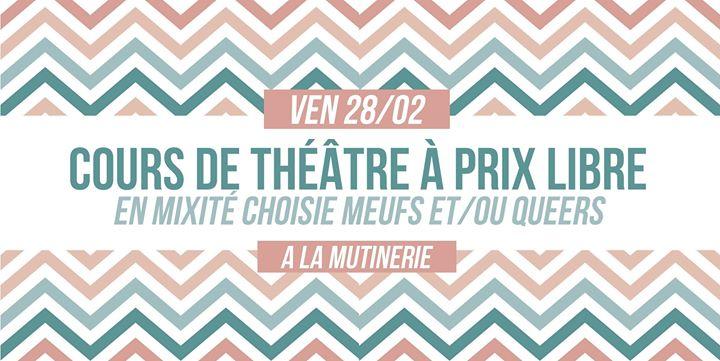 Cours de théâtre à prix libre in Paris le Fri, February 28, 2020 from 12:00 pm to 04:00 pm (Workshop Lesbian)
