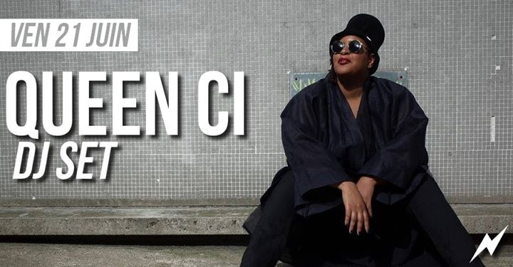DJ set : Queen Ci in Paris le Fri, June 21, 2019 from 09:30 pm to 01:30 am (After-Work Lesbian)