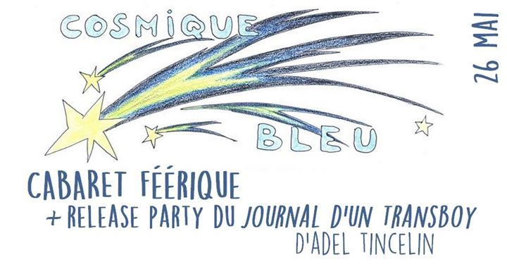 Cosmique Bleu Cabaret en Paris le dom 26 de mayo de 2019 18:00-22:00 (After-Work Lesbiana)