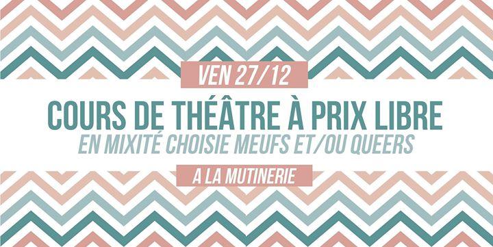 Cours de théâtre à prix libre in Paris le Fri, December 27, 2019 from 12:00 pm to 04:00 pm (Workshop Lesbian)