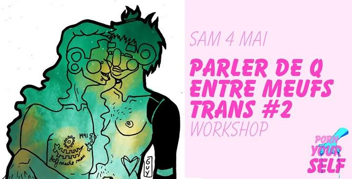 Workshop : Parlons de Q entre meufs trans #2 avec Transgrrrls in Paris le Sat, May  4, 2019 from 01:00 pm to 03:00 pm (Workshop Lesbian)