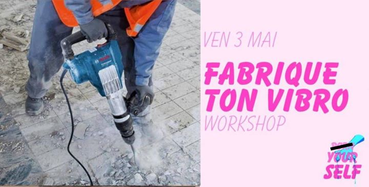 Workshop : Fabrique ton vibro in Paris le Fr  3. Mai, 2019 11.00 bis 13.00 (Werkstatt Lesbierin)