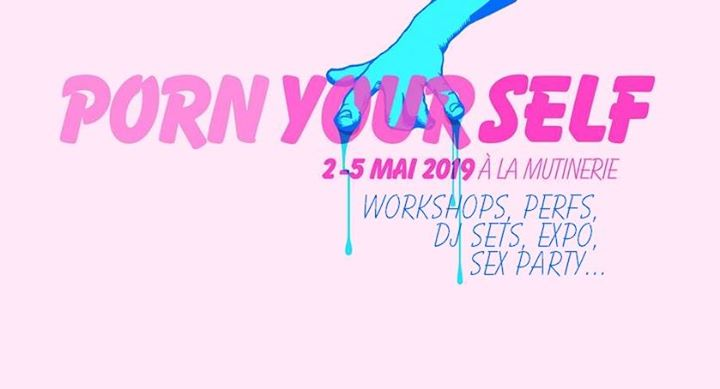 Porn Yourself Festival (Programme complet) in Paris le Sun, May  5, 2019 from 11:00 am to 11:59 pm (Festival Lesbian)