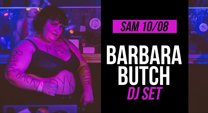 DJ set : Barbara Butch à Paris le sam. 10 août 2019 de 21h30 à 01h30 (After-Work Lesbienne)