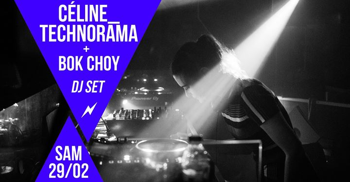 DJ sets : Céline_Technorama + Bok Choy in Paris le Sat, February 29, 2020 from 09:30 pm to 01:30 am (After-Work Lesbian)
