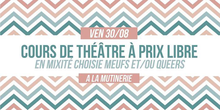 COMPLET Cours de théâtre à prix libre à Paris le ven. 30 août 2019 de 12h00 à 16h00 (Atelier Lesbienne)