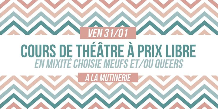 Cours de théâtre à prix libre in Paris le Fri, January 31, 2020 from 12:00 pm to 04:00 pm (After-Work Lesbian)