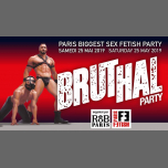 Bruthal Party in Paris le Sat, May 25, 2019 from 09:30 pm to 05:30 am (Clubbing Gay)