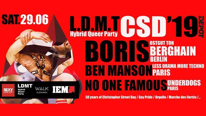 LDMT CSD Pride : Boris (Berghain) - Ben Manson - No One Famous à Paris le sam. 29 juin 2019 de 23h00 à 07h00 (Clubbing Gay)