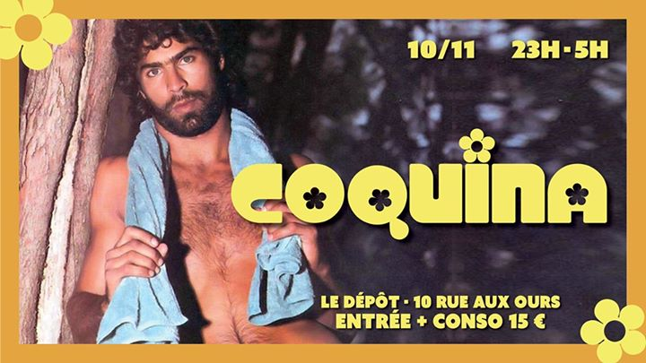 巴黎Coquina - Le Dépot2019年11月10日,23:00(男同性恋 俱乐部/夜总会)