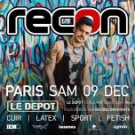 Recon Paris #3 à Paris le sam.  9 décembre 2017 de 23h00 à 10h00 (Clubbing Gay)