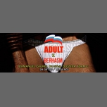ADULT X Berhasm in Paris le Sat, September 29, 2018 from 11:30 pm to 06:00 am (Clubbing Gay)