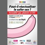 Faut-il réactualiser le safer sex ? in Paris le Tue, June 26, 2018 from 07:00 pm to 11:00 pm (Meetings / Discussions Gay, Lesbian)