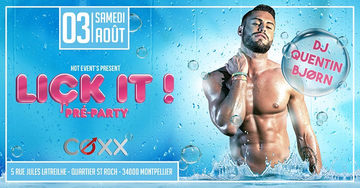 Samedi 3 aout : PRE PARTY LICK It ! en Montpellier le sáb  3 de agosto de 2019 22:00-02:00 (After-Work Gay)