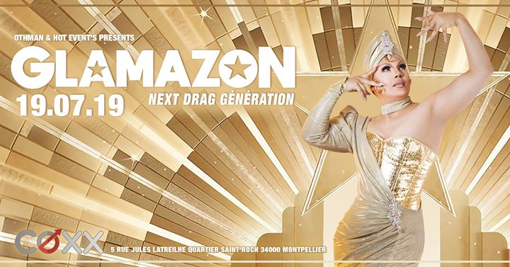 Vendredi 19 Juillet : GLAMAZON Next Drag Generation a Montpellier le ven 19 luglio 2019 22:00-02:00 (After-work Gay)