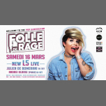 FOLLE De RAGE #2 - New L5 live in Montpellier le Sat, March 16, 2019 from 11:55 pm to 06:00 am (Clubbing Gay)