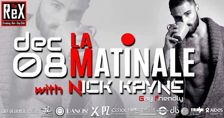 After ''La Matinale'' // Nick Kayne in Montpellier le Sun, December  8, 2019 from 06:00 am to 01:00 pm (After Gay)