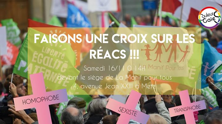 Faisons une croix sur les réacs in Metz le Sat, November 16, 2019 from 02:00 pm to 04:00 pm (Meetings / Discussions Gay, Lesbian)