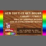 SUR TOUT CE QUI BOUGE (Cabaret Furieux) à Paris le jeu. 29 juin 2017 de 19h30 à 20h30 (Spectacle Gay Friendly)