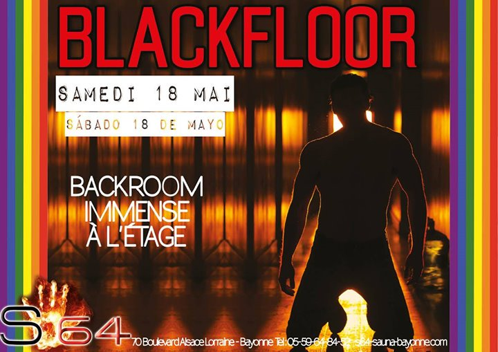 BlackFloor / BackRoom in Bayonne le Sat, May 18, 2019 from 09:00 pm to 02:00 am (Sex Gay Friendly)