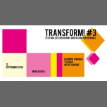 Transform! #3 / Acte 4 - 12 sept - Montévidéo centre d'art in Marseilles le Wed, September 12, 2018 from 08:00 pm to 01:00 am (After-Work Gay, Lesbian, Hetero Friendly)