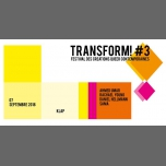 Transform! #3 / Acte 2 - 7 sept - KLAP à Marseille le ven.  7 septembre 2018 de 19h00 à 02h00 (Spectacle Gay, Lesbienne, Hétéro Friendly)