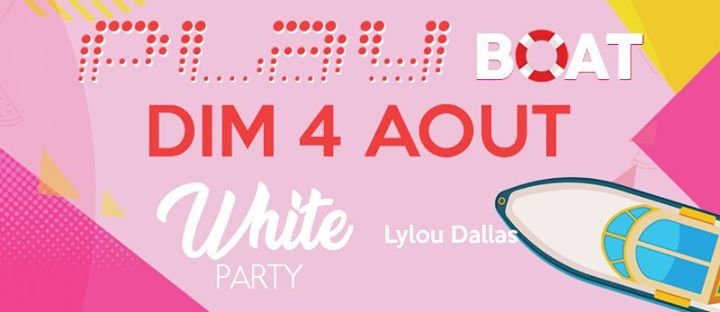 PLAY Boat 2019 White Party a Marsiglia le dom  4 agosto 2019 20:30-00:00 (After-work Gay, Etero friendly)