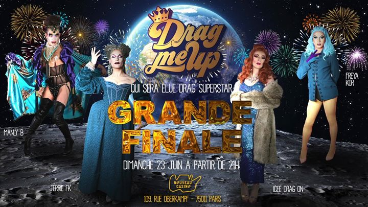 Drag Me Up - La Grande Finale in Paris le Sun, June 23, 2019 from 08:00 pm to 04:00 am (After-Work Gay, Lesbian)