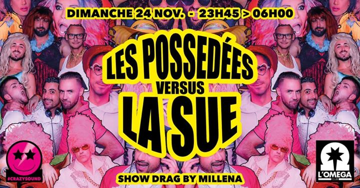 La Sue pète les plombs Versus Les Possédés  @ L'Oméga Club em Niça le dom, 24 novembro 2019 23:45-06:00 (Clubbing Gay)