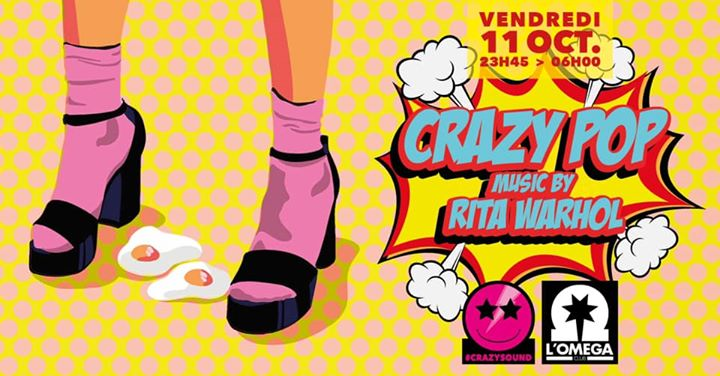 Crazy Pop by Event Rita Warhol @L'Oméga Club in Nice le Fri, October 11, 2019 from 11:45 pm to 06:00 am (Clubbing Gay)