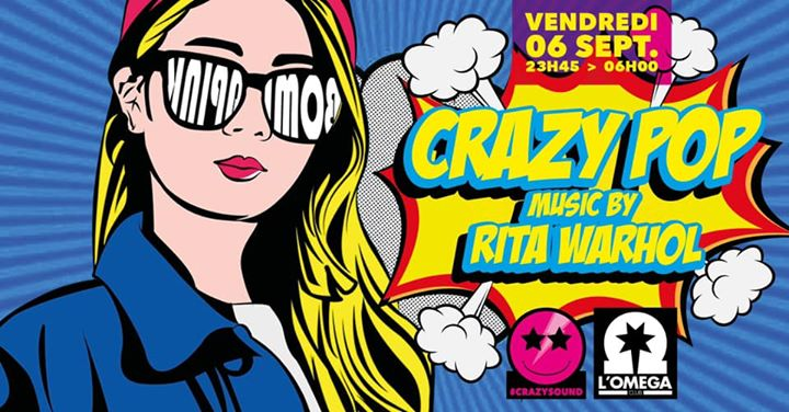 Crazy Pop by Rita Warhol @L'Oméga in Nice le Fri, September  6, 2019 from 11:45 pm to 06:00 am (Clubbing Gay)