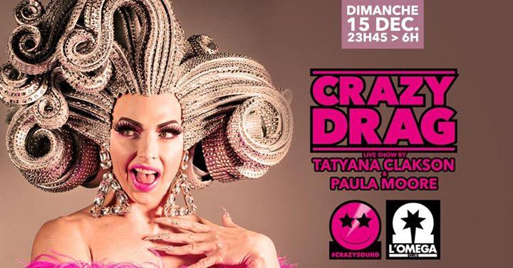 Crazy Drag Live Show Pop Music @ L'Oméga Club en Niza le dom 15 de diciembre de 2019 23:45-06:00 (Clubbing Gay)