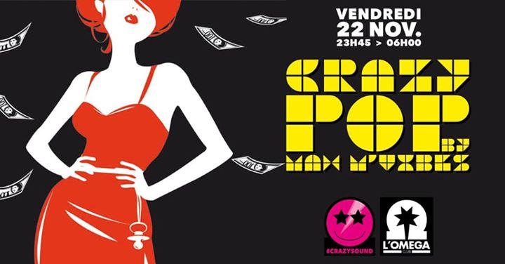 Crazy Pop by Dj Max M'Vibes @ L'Oméga Club en Niza le vie 22 de noviembre de 2019 23:45-06:00 (Clubbing Gay)